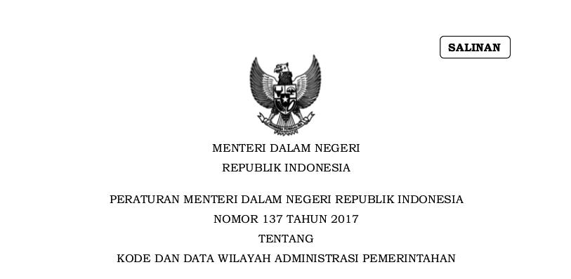 Peraturan Menteri Dalam Negeri Republik Indonesia Nomor 137 Tahun 2017 Tahun 2017 Tentang Kode Dan Data Wilayah Administrasi Pemerintahan